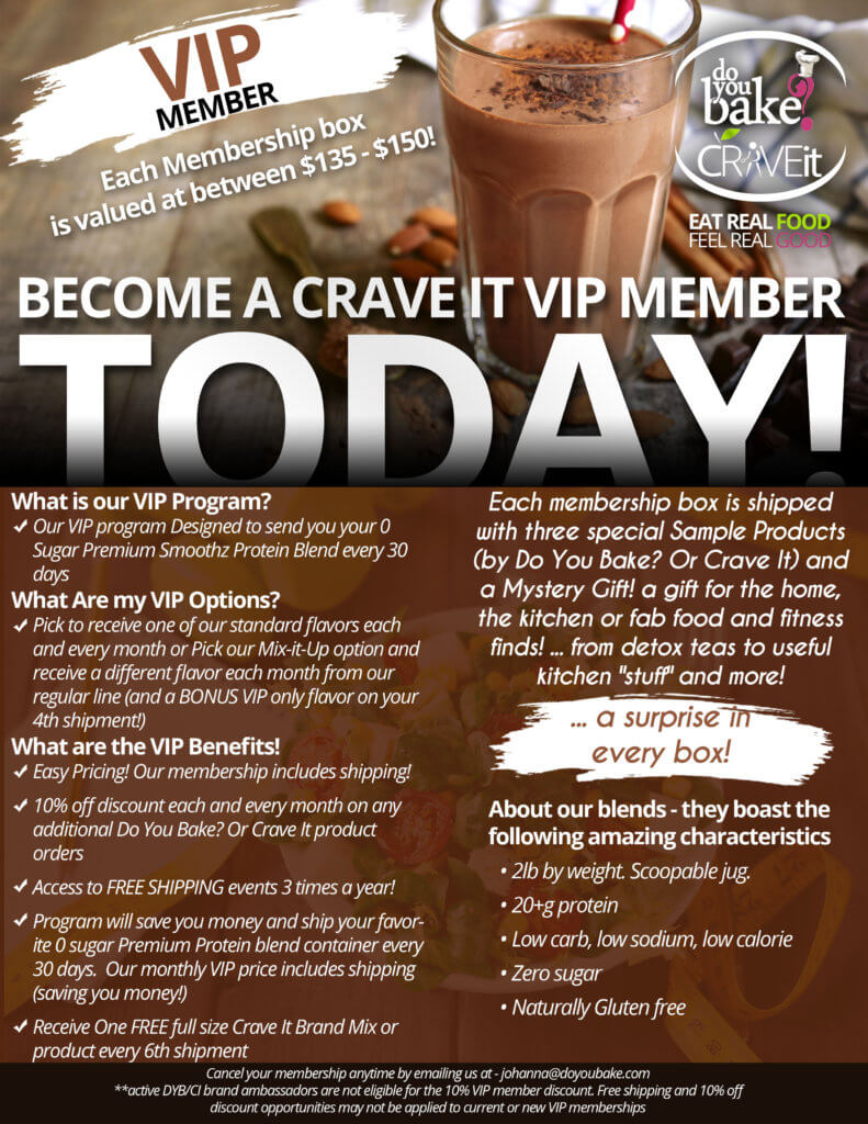 BECOME A CRAVE IT VIP MEMBER TODAY!