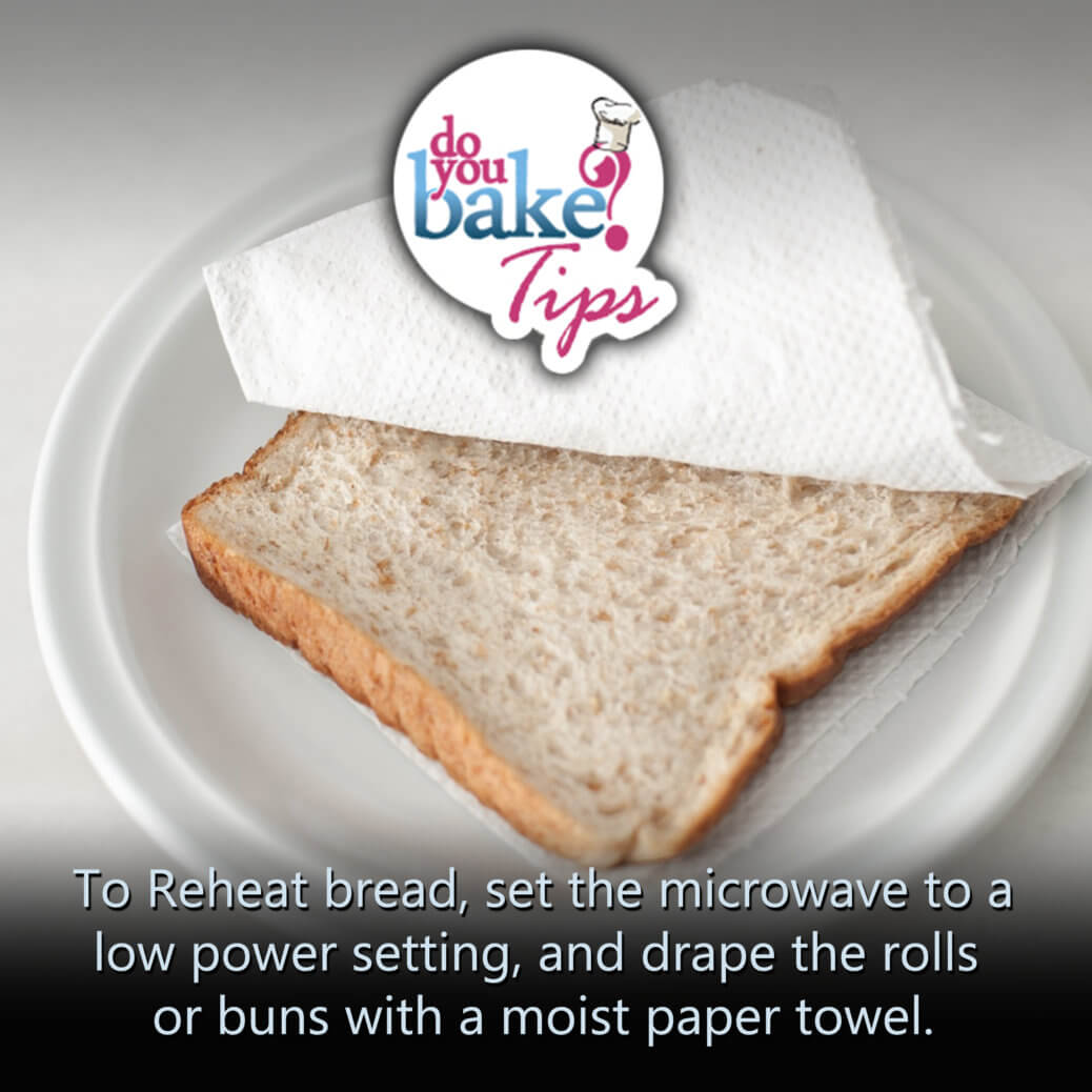 Reheat bread in the microwave – Do You Bake
