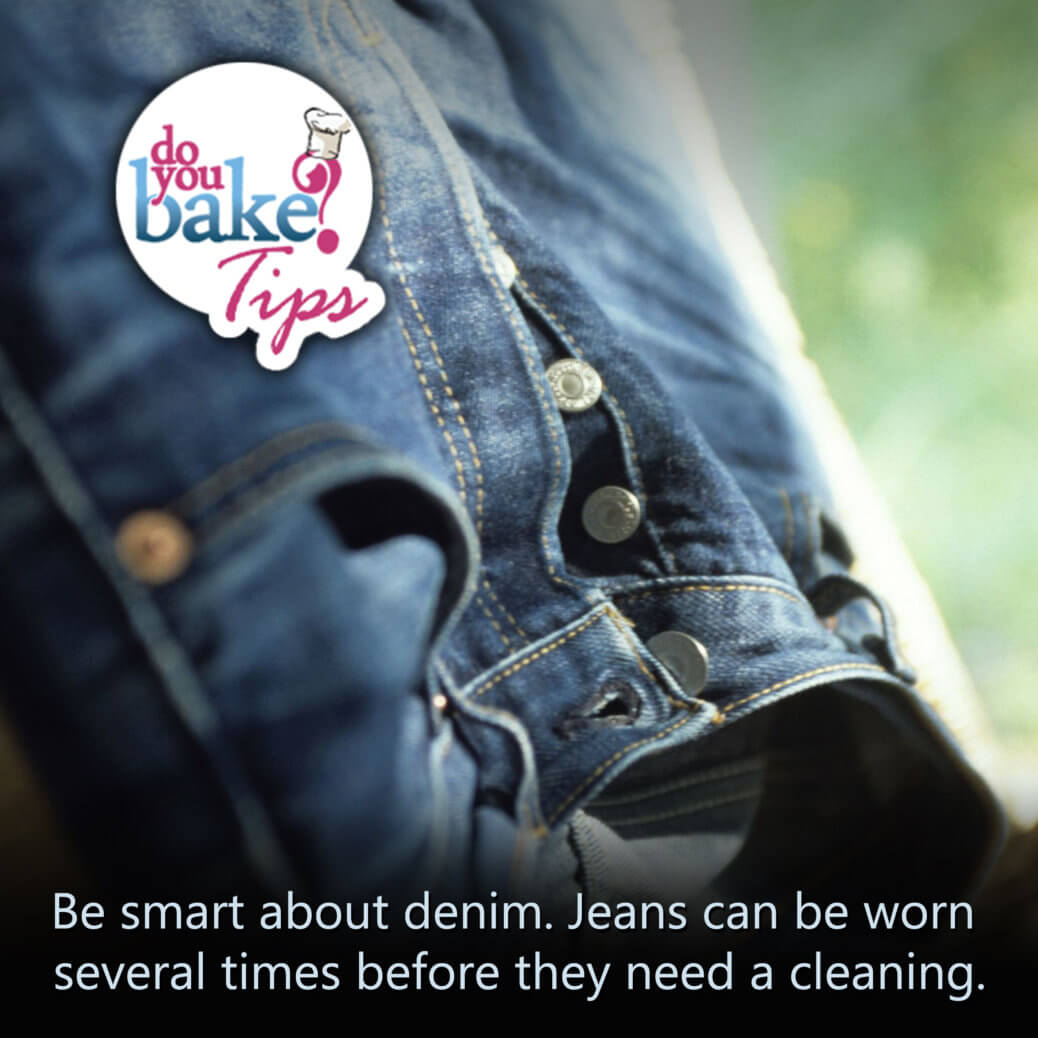 Be smart about jeans – Do You Bake